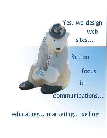 Yes, we design web pages… but our focus is communications
