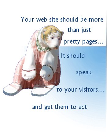 Your web site should be more than just pretty pages… it should speak to your visitors.